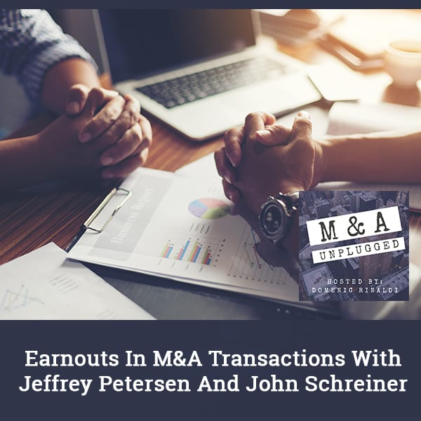 MAU 61 | Earnouts In M&A