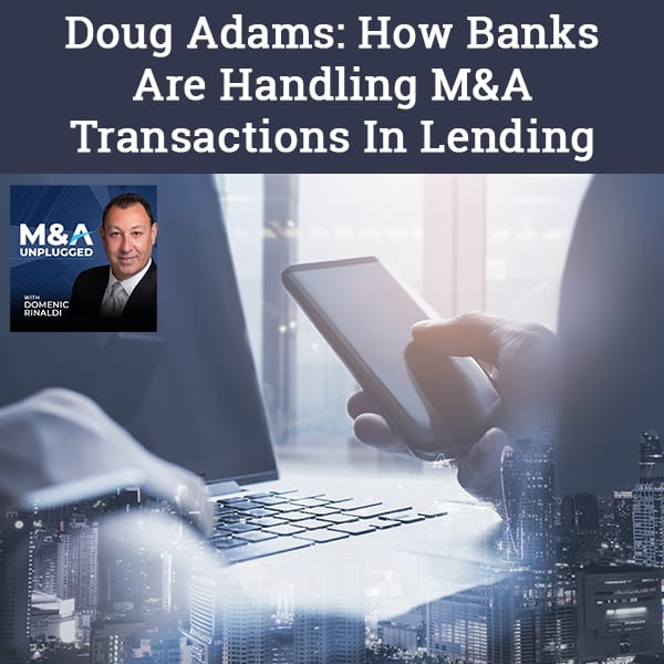 MAU 80 | M&A Transactions In Lending
