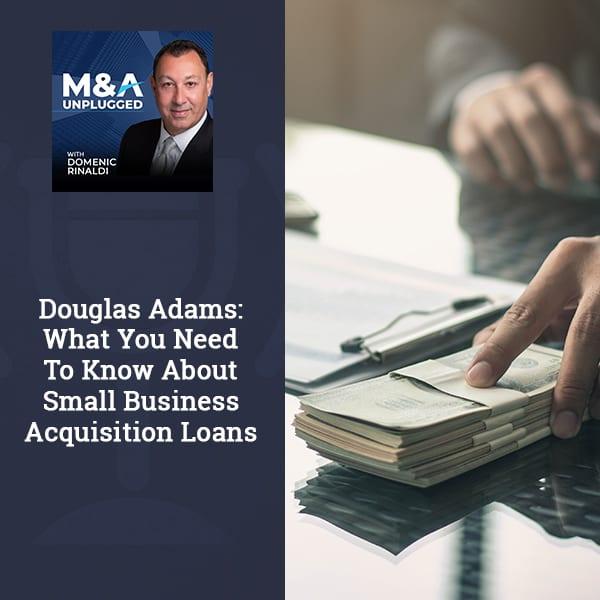 MAU 97 | Small Business Acquisition Loan