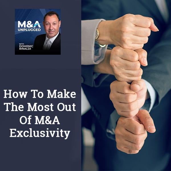 MAU 106 | M&A Exclusivity